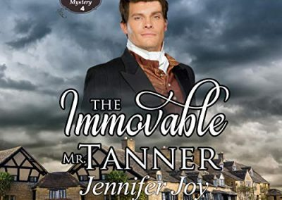 The Immoveable Mr. Tanner: A Meryton Mystery, Book 4